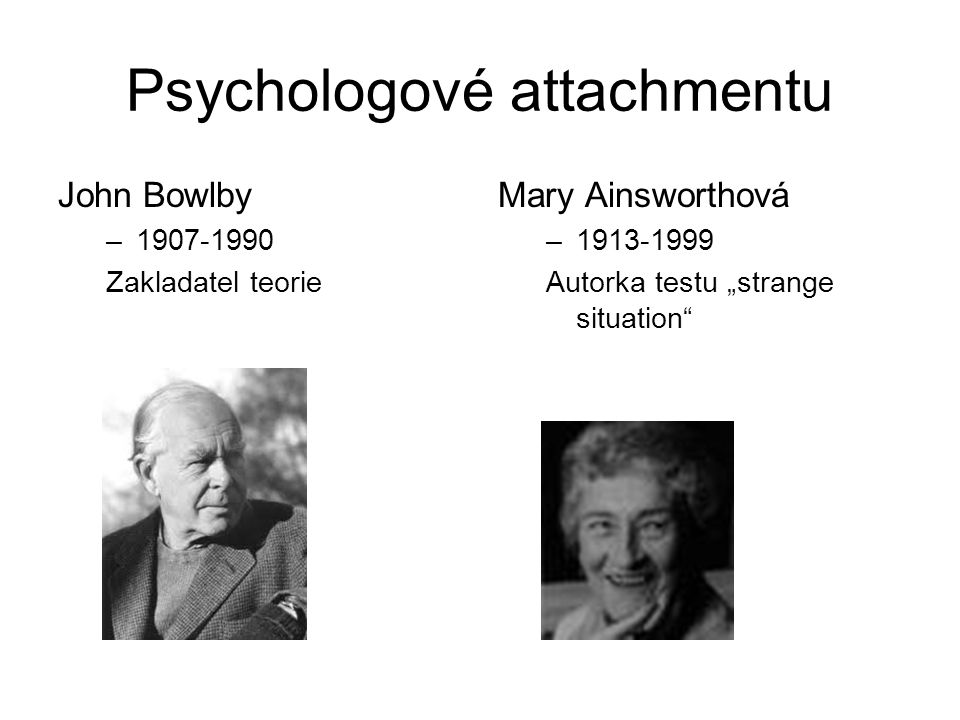Psychologové attachmentu