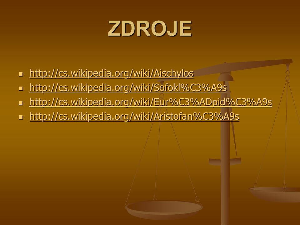 ZDROJE http://cs.wikipedia.org/wiki/Aischylos