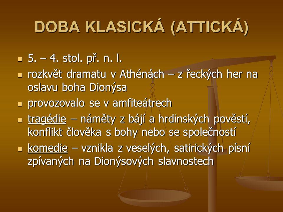 DOBA KLASICKÁ (ATTICKÁ)