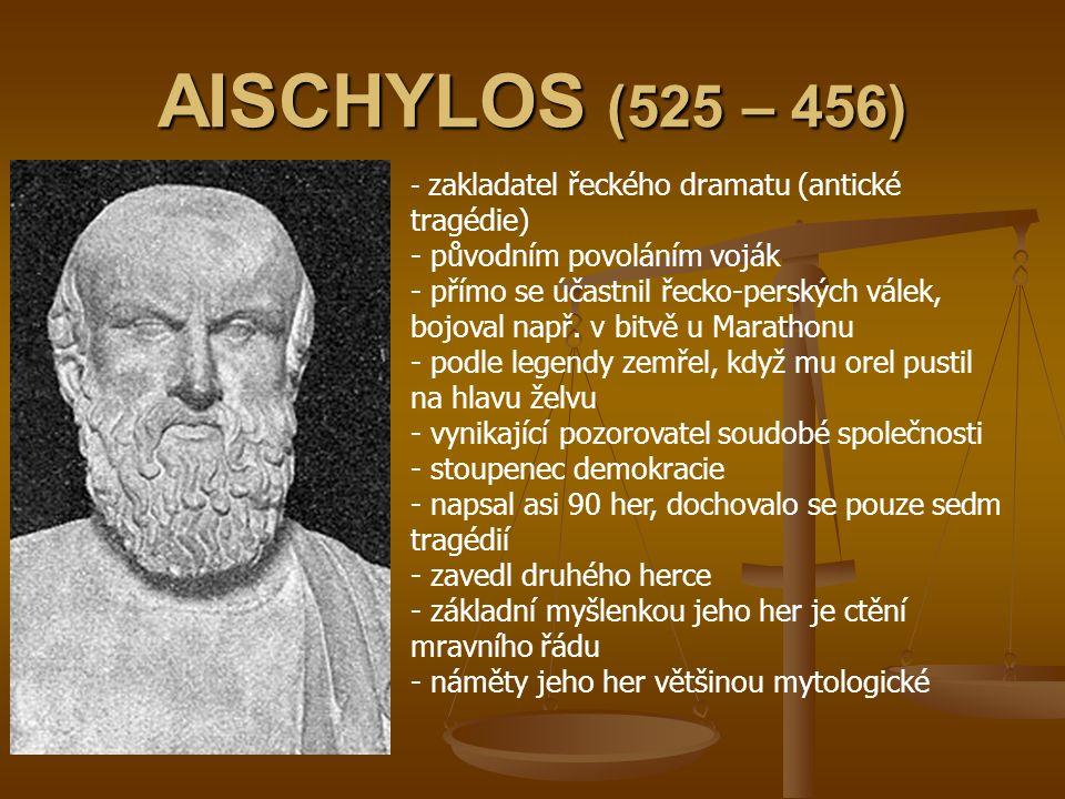 AISCHYLOS (525 – 456) původním povoláním voják