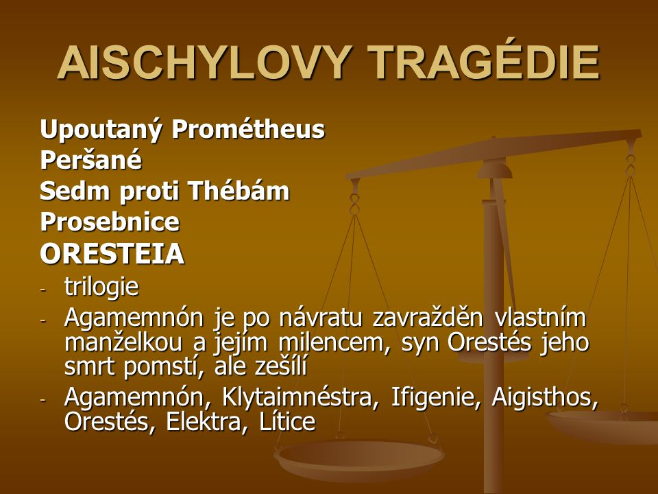 AISCHYLOVY TRAGÉDIE ORESTEIA Upoutaný Prométheus Peršané