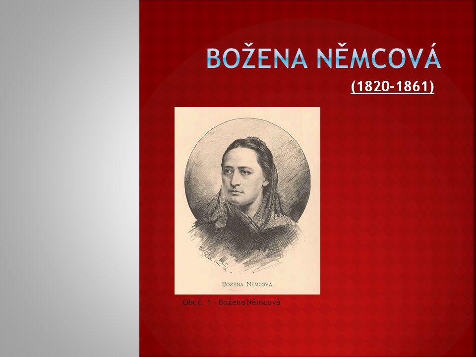 Božena Němcová (1820-1861) Obr.č. 1 – Božena Němcová