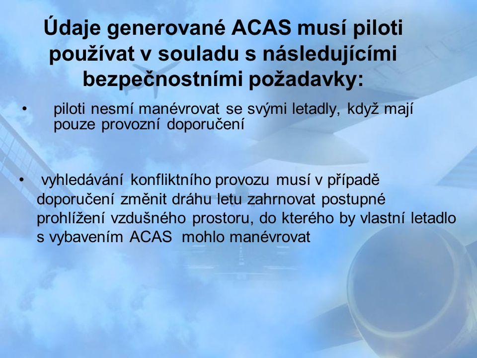 Údaje generované ACAS musí piloti používat v souladu s následujícími bezpečnostními požadavky: