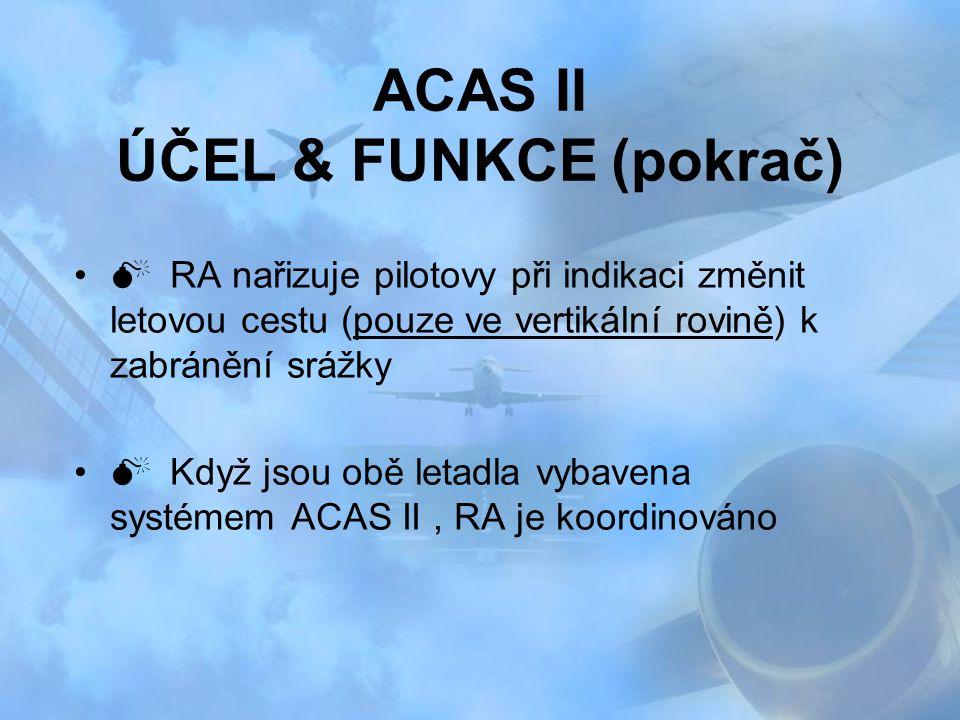 ACAS II ÚČEL & FUNKCE (pokrač)