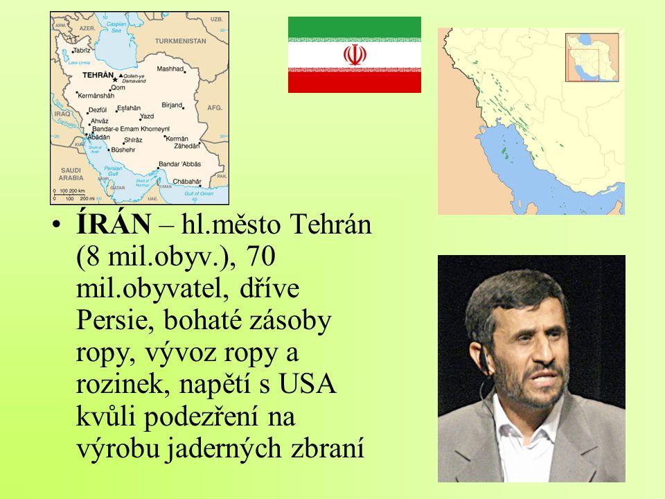 ÍRÁN – hl. město Tehrán (8 mil. obyv. ), 70 mil