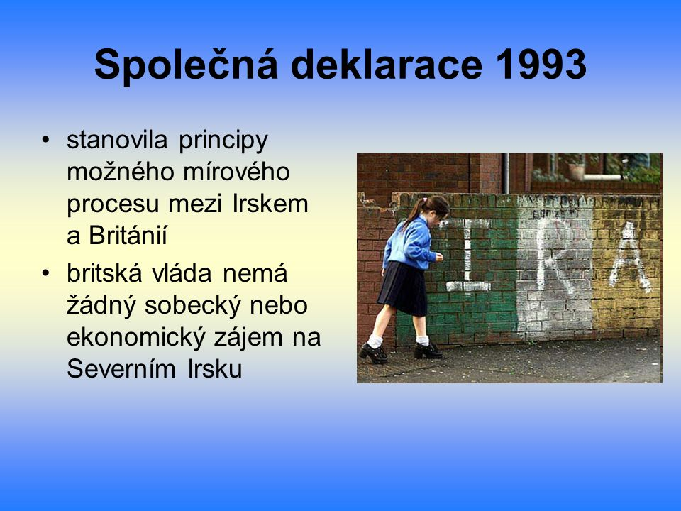 Společná deklarace 1993 stanovila principy možného mírového procesu mezi Irskem a Británií.