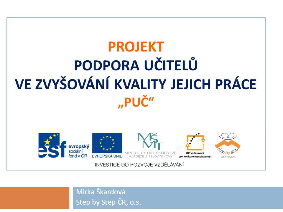 """Projekt Podpora učitelů ve zvyšování kvality jejich práce """"PUČ"""