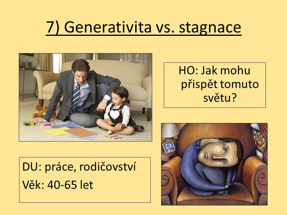 7) Generativita vs. stagnace