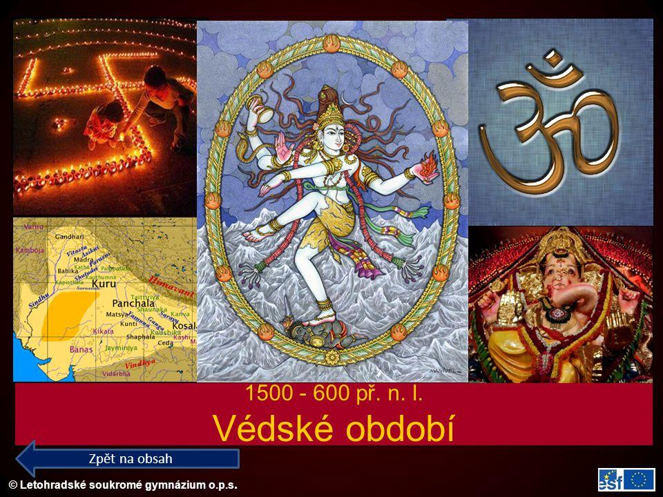 1500 - 600 př. n. l. Védské období Zpět na obsah