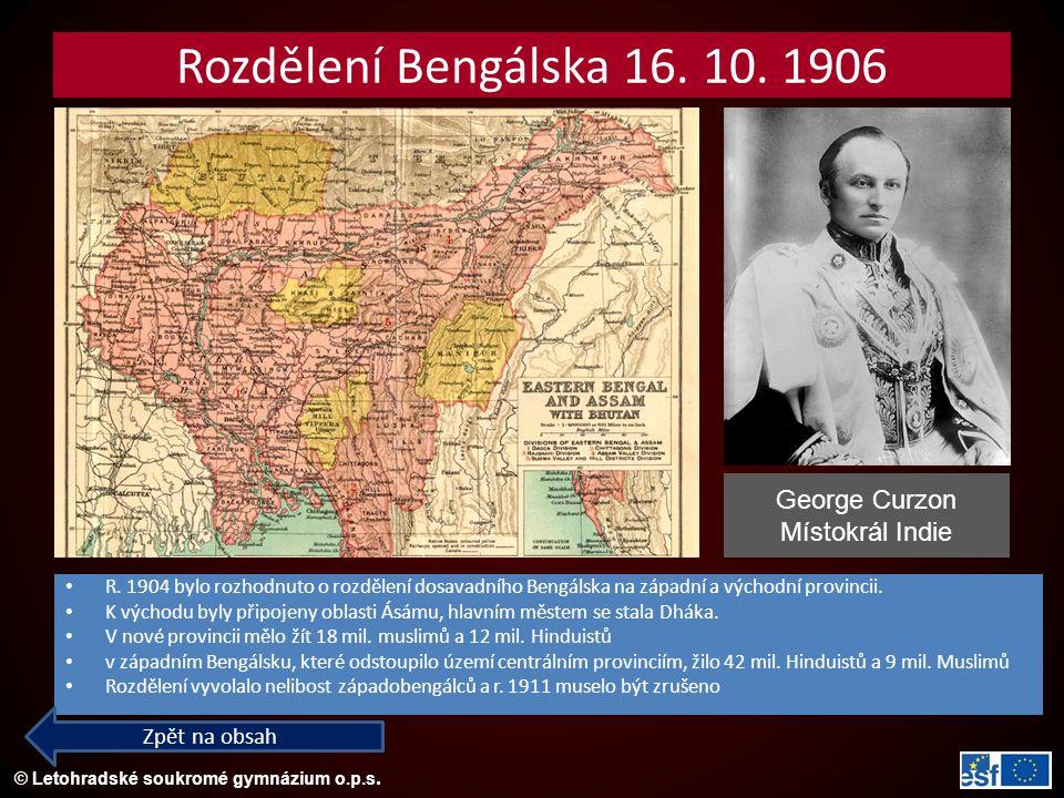 Rozdělení Bengálska 16. 10. 1906 George Curzon Místokrál Indie