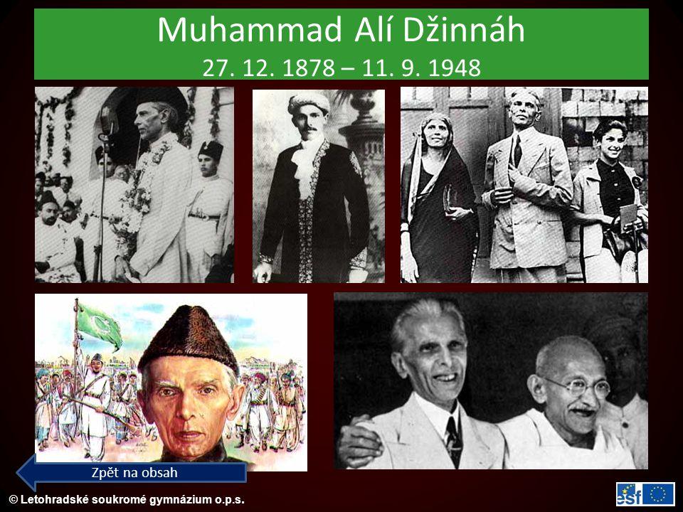 Muhammad Alí Džinnáh 27. 12. 1878 – 11. 9. 1948 Zpět na obsah