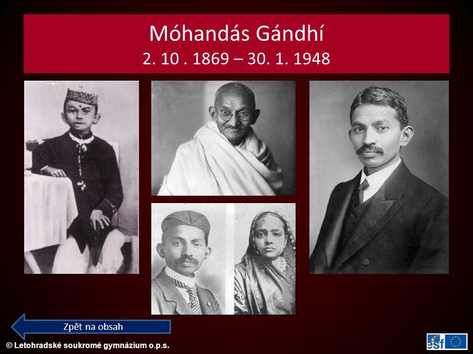 Móhandás Gándhí 2. 10 . 1869 – 30. 1. 1948 Zpět na obsah