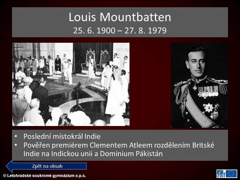 Louis Mountbatten 25. 6. 1900 – 27. 8. 1979 Poslední místokrál Indie