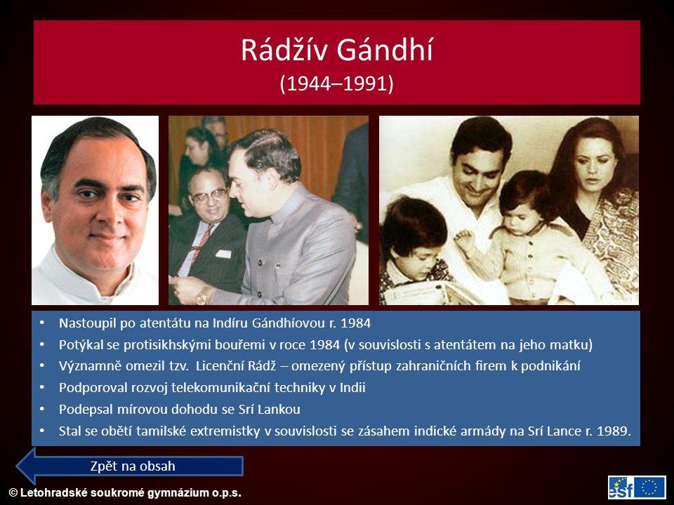 Rádžív Gándhí (1944–1991) Nastoupil po atentátu na Indíru Gándhíovou r. 1984.