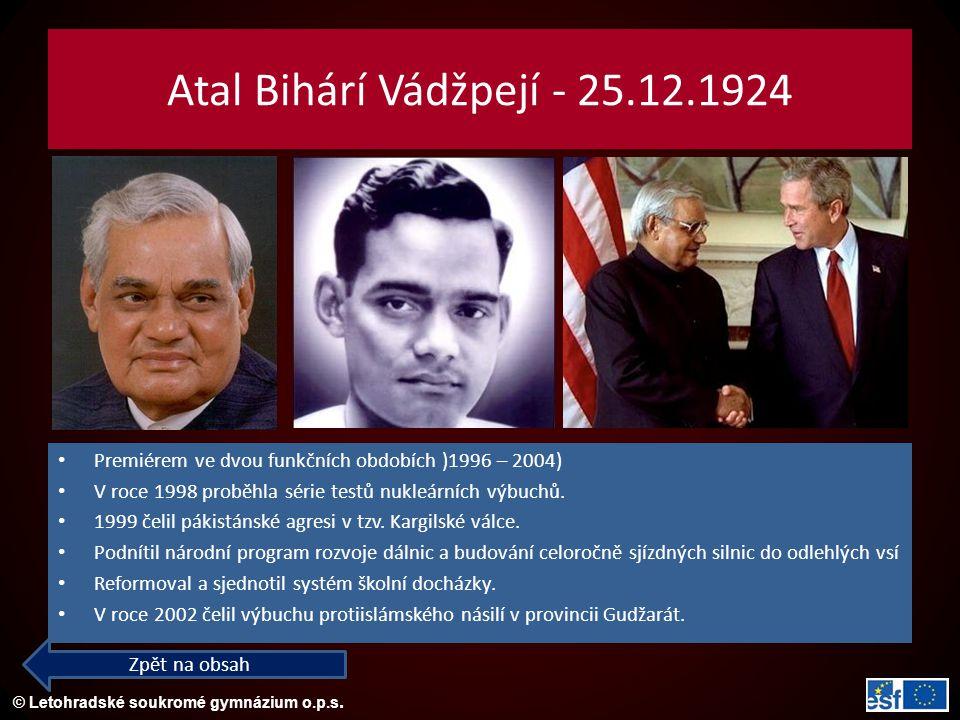 Atal Bihárí Vádžpejí - 25.12.1924 Premiérem ve dvou funkčních obdobích )1996 – 2004) V roce 1998 proběhla série testů nukleárních výbuchů.