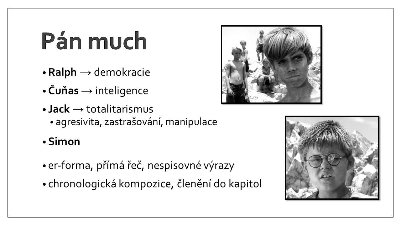 Pán much Ralph → demokracie Čuňas → inteligence Jack → totalitarismus