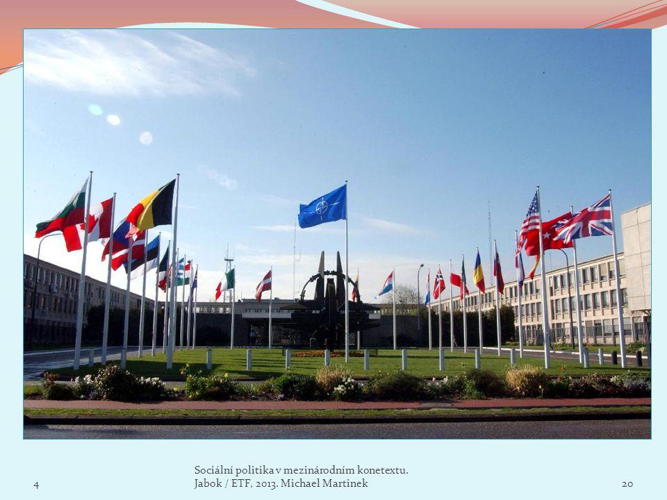 4 Sociální politika v mezinárodním konetextu. Jabok / ETF, 2013. Michael Martinek