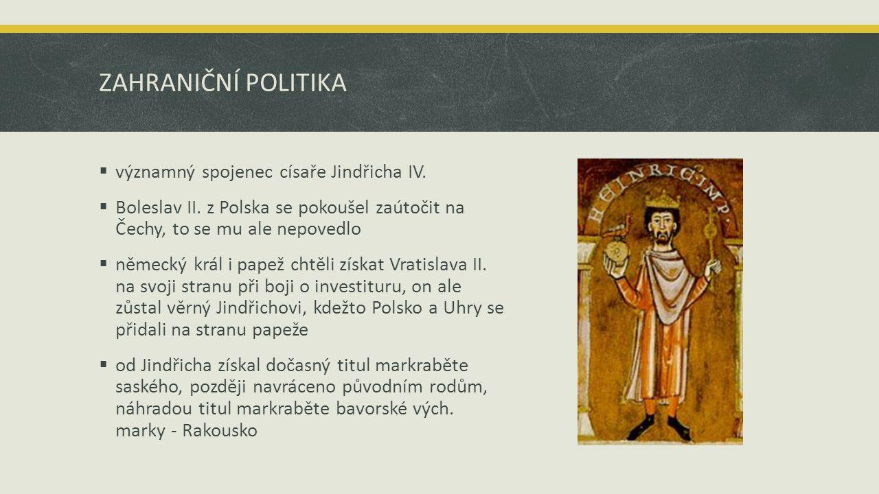ZAHRANIČNÍ POLITIKA významný spojenec císaře Jindřicha IV.