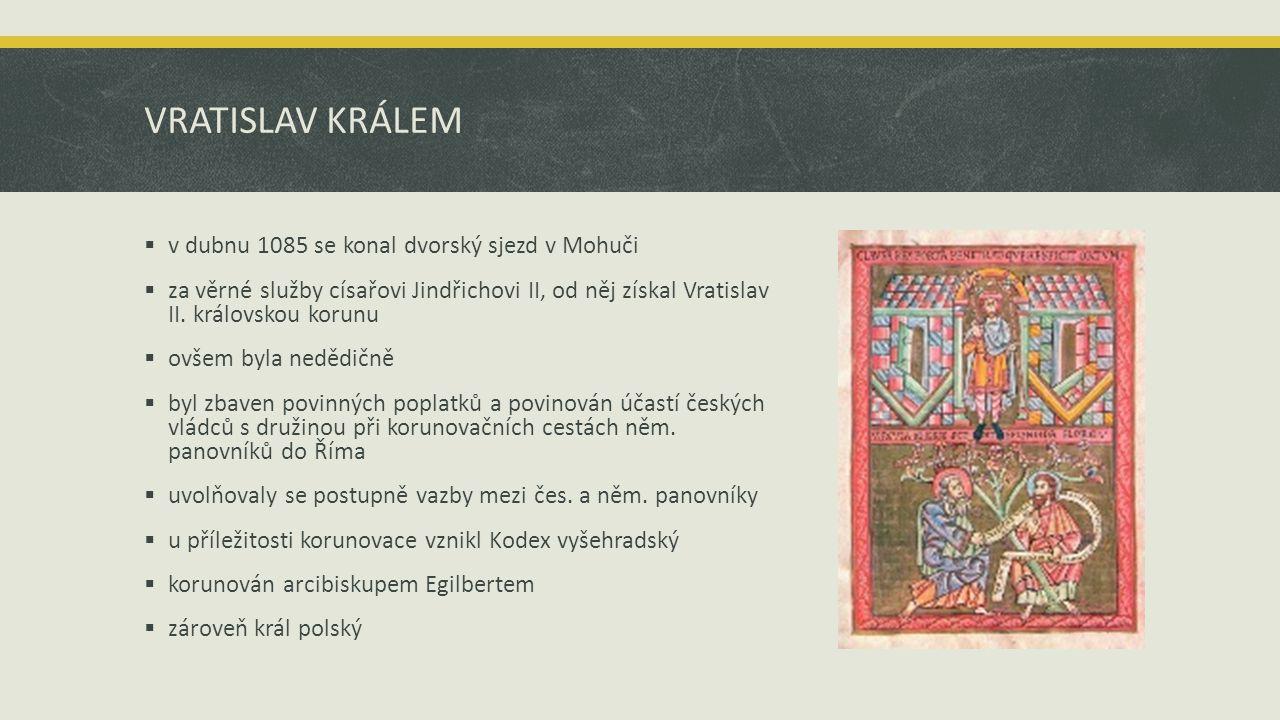 VRATISLAV KRÁLEM v dubnu 1085 se konal dvorský sjezd v Mohuči