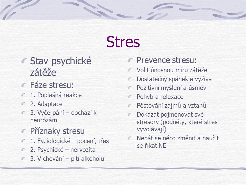 Stres Stav psychické zátěže Prevence stresu: Fáze stresu: