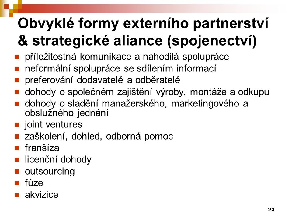Obvyklé formy externího partnerství & strategické aliance (spojenectví)