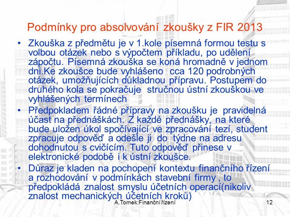 Podmínky pro absolvování zkoušky z FIR 2013