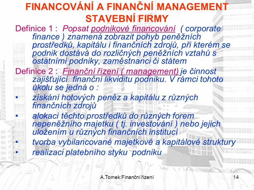 FINANCOVÁNÍ A FINANČNÍ MANAGEMENT STAVEBNÍ FIRMY