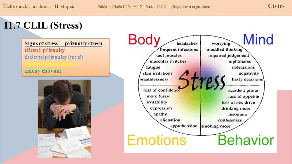 11.7 CLIL (Stress) Signs of stress = příznaky stresu tělesné příznaky