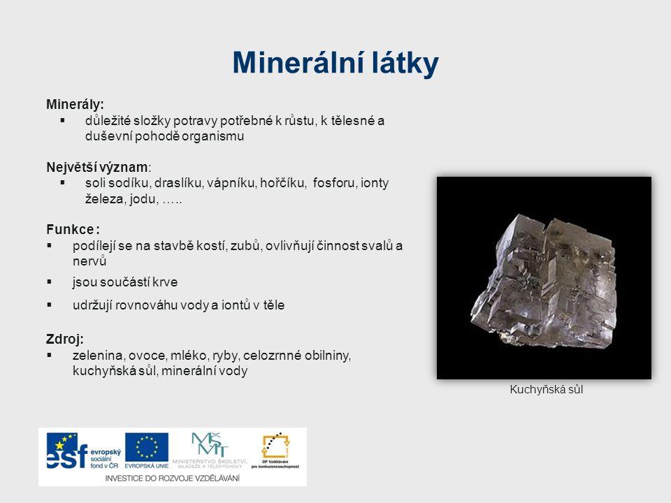 Minerální látky Minerály:
