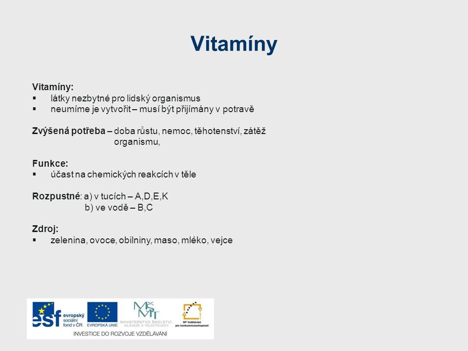 Vitamíny Vitamíny: látky nezbytné pro lidský organismus