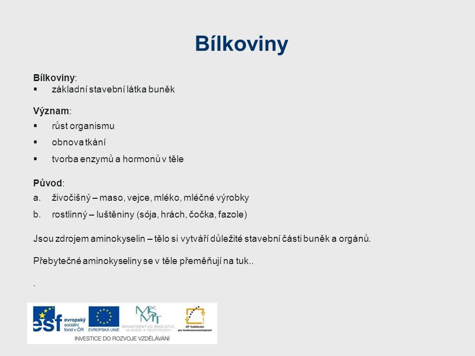 Bílkoviny Bílkoviny: základní stavební látka buněk Význam: