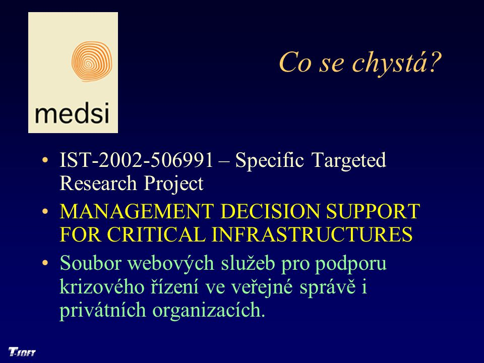 Co se chystá IST-2002-506991 – Specific Targeted Research Project