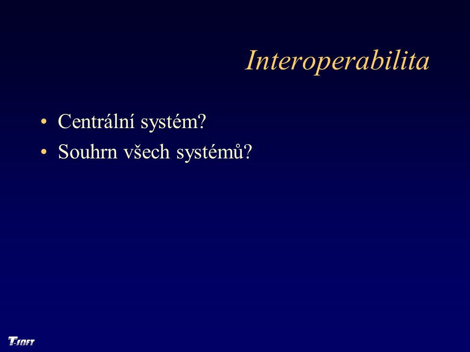 Interoperabilita Centrální systém Souhrn všech systémů