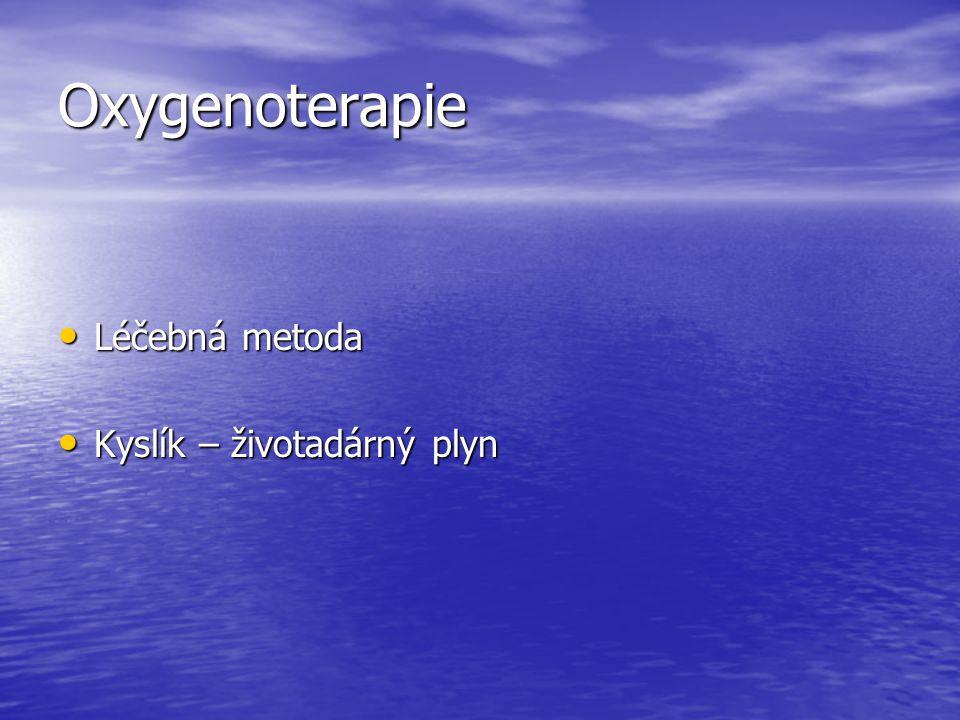 Oxygenoterapie Léčebná metoda Kyslík – životadárný plyn