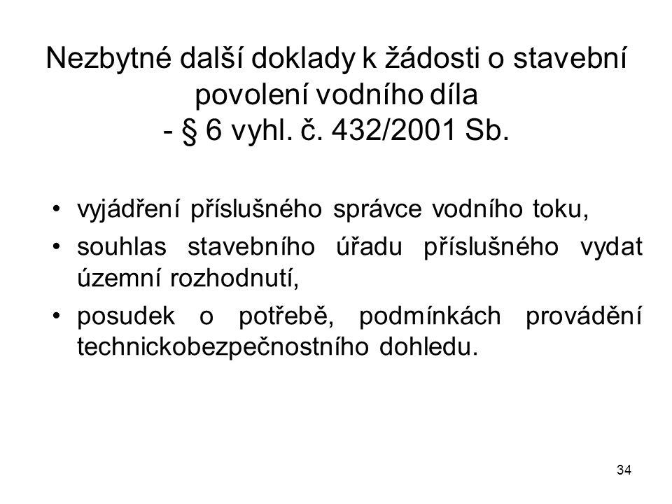 Nezbytné další doklady k žádosti o stavební povolení vodního díla - § 6 vyhl. č. 432/2001 Sb.