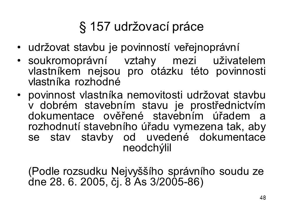 § 157 udržovací práce udržovat stavbu je povinností veřejnoprávní