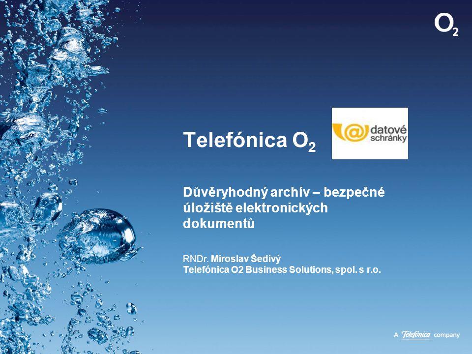 Telefónica O2 Důvěryhodný archív – bezpečné úložiště elektronických dokumentů RNDr.
