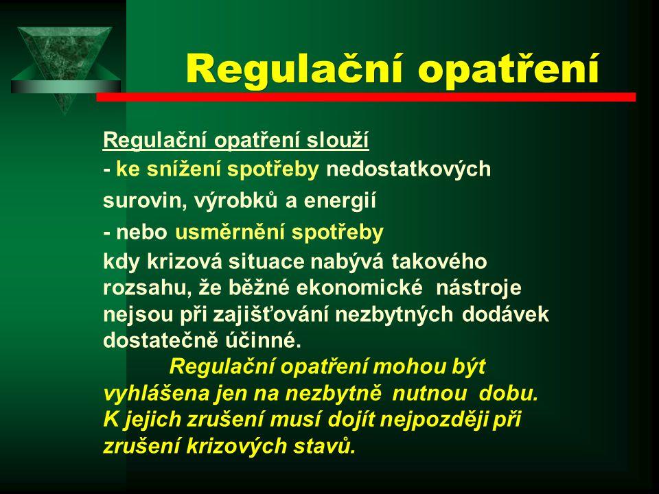 Regulační opatření Regulační opatření slouží