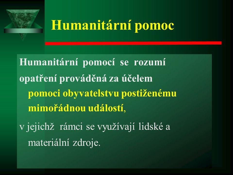 Humanitární pomoc Humanitární pomocí se rozumí