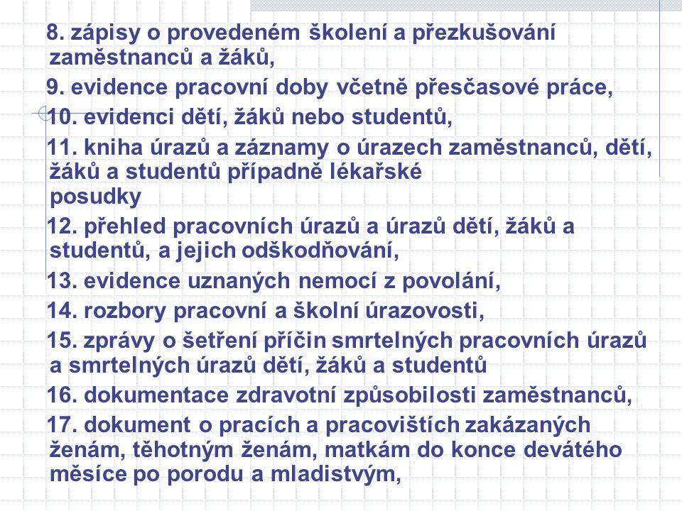 8. zápisy o provedeném školení a přezkušování zaměstnanců a žáků,