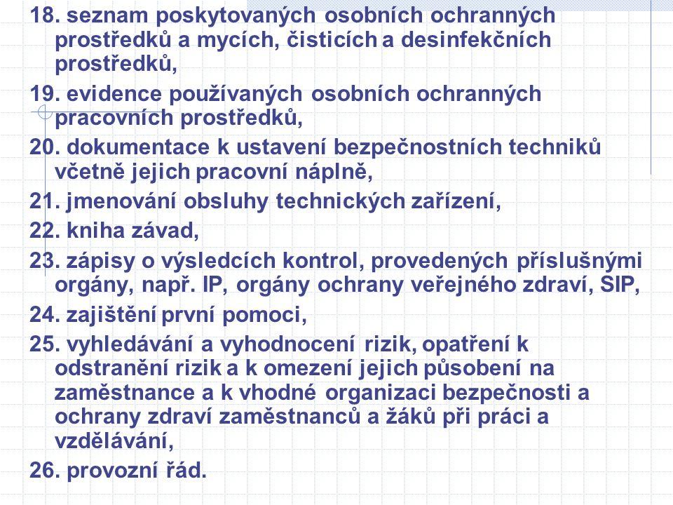 18. seznam poskytovaných osobních ochranných prostředků a mycích, čisticích a desinfekčních prostředků,