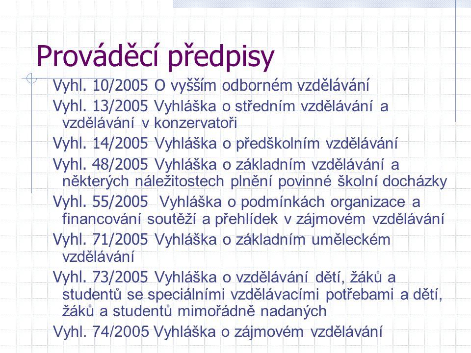 Prováděcí předpisy Vyhl. 10/2005 O vyšším odborném vzdělávání