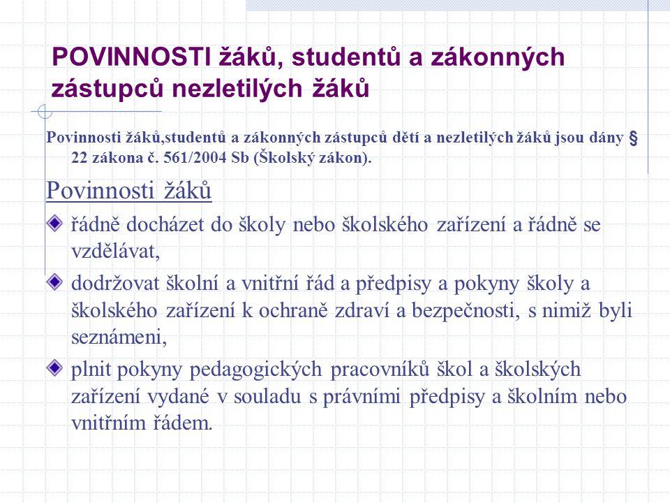 POVINNOSTI žáků, studentů a zákonných zástupců nezletilých žáků