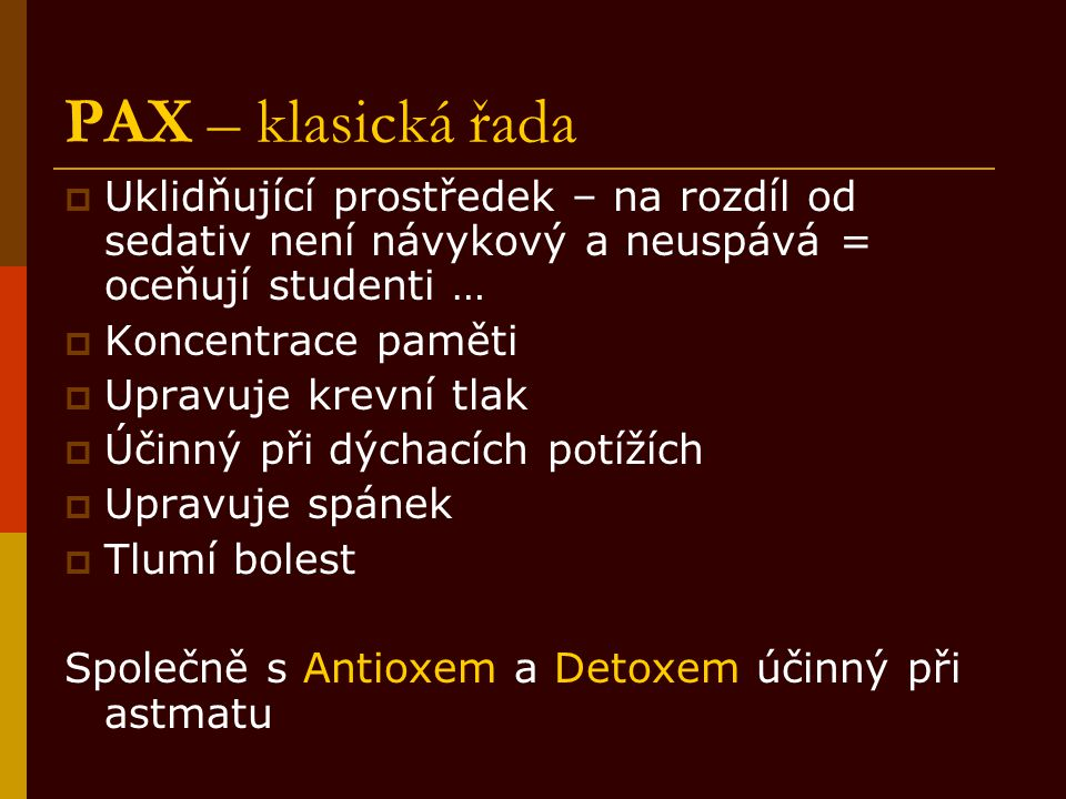 PAX – klasická řada Uklidňující prostředek – na rozdíl od sedativ není návykový a neuspává = oceňují studenti …