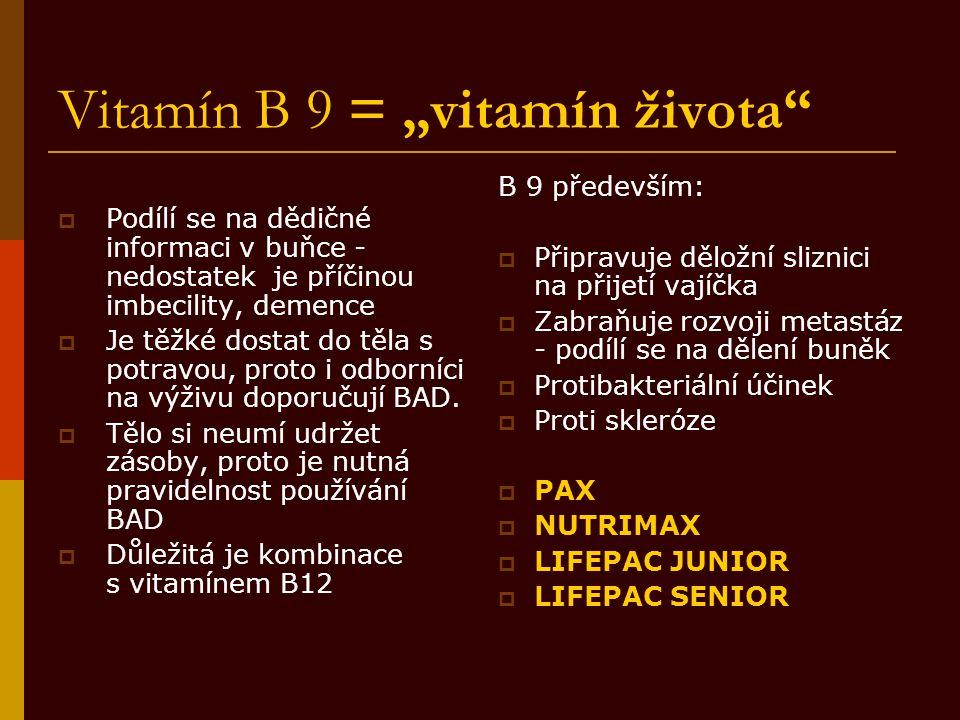 """Vitamín B 9 = """"vitamín života"""