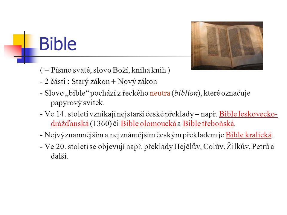 Bible ( = Písmo svaté, slovo Boží, kniha knih )