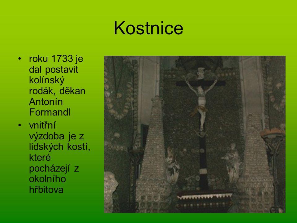 Kostnice roku 1733 je dal postavit kolínský rodák, děkan Antonín Formandl.