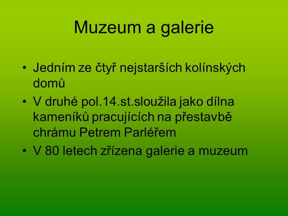 Muzeum a galerie Jedním ze čtyř nejstarších kolínských domů