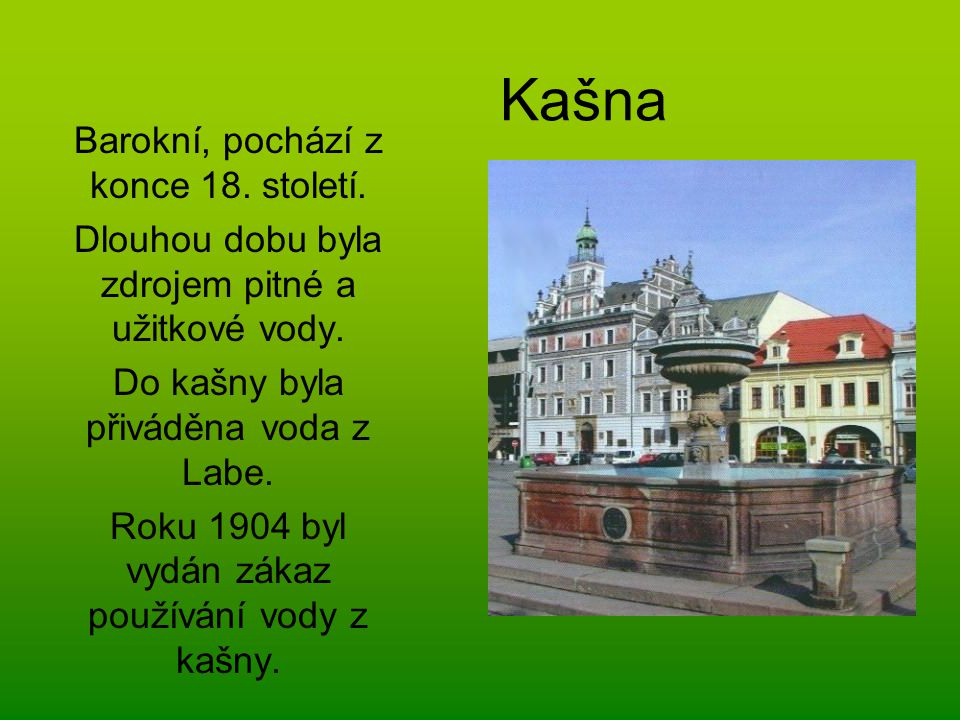 Kašna Barokní, pochází z konce 18. století.
