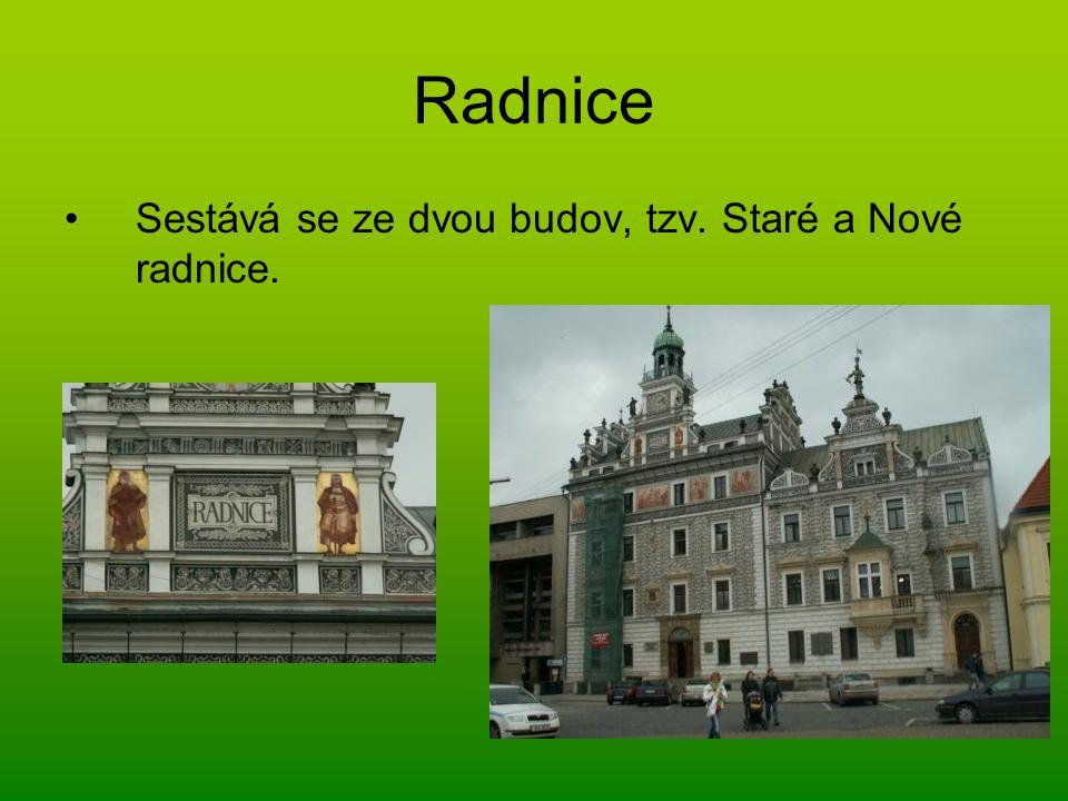 Radnice Sestává se ze dvou budov, tzv. Staré a Nové radnice.